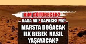 Mars'ta Doğacak İlk Bebek Nasıl Yaşayacak?