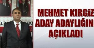 Mehmet Kırgiz Aday Adaylığını Açıkladı