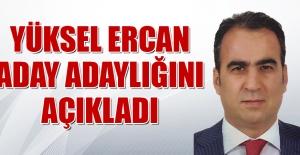 Yüksel Ercan Aday Adaylığını Açıkladı