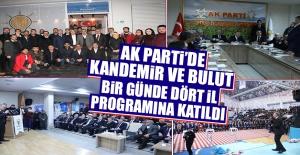 AK Parti'de Kandemir ve Bulut Bir Günde Dört İl Programına Katıldı