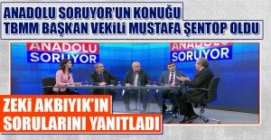 Anadolu Soruyor'un Konuğu TBMM Başkan Vekili Mustafa Şentop Oldu