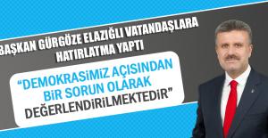 Başkan Gürgöze Elazığlı Vatandaşlara Hatırlatma Yaptı