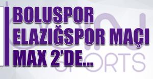 Boluspor-Elazığspor Maçı Max 2'de…