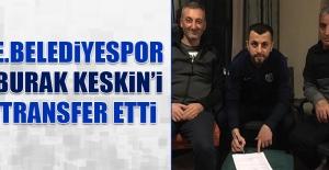E.Belediyespor Burak Keskin'i Transfer Etti
