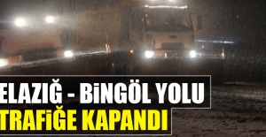 Elazığ - Bingöl Karayolu Trafiğe Kapandı