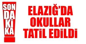 ELAZIĞ'DA ÇARŞAMBA GÜNÜ OKULLAR TATİL