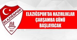 Elazığspor'da Hazırlıklar Çarşamba Günü Başlayacak