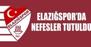 Elazığspor'da Nefesler Tutuldu