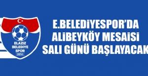 Elaziz Belediyespor'da Alibeyköy Mesaisi Salı Günü Başlayacak
