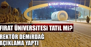 Fırat Üniversitesi Tatil Mi?