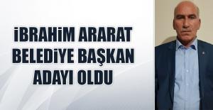 İbrahim Ararat, Belediye Başkan Adayı Oldu