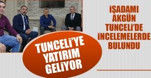 İşadamı Akgün, Tunceli'de Yatırım Yapacak