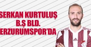 Serkan Kurtuluş; B.Ş BLD. Erzurumspor'da