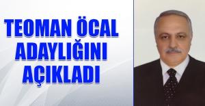 Teoman Öcal, Adaylığını Açıkladı
