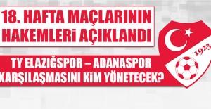 TY Elazığspor – Adanaspor Karşılaşmasını Kim Yönetecek?