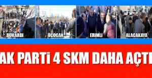 AK Parti 4 SKM Daha Açtı