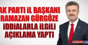 AK Parti İl Başkanı Gürgöze İddialarla İlgili Açıklama Yaptı