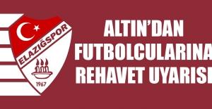 Altın'dan Futbolcularına Rehavet Uyarısı…