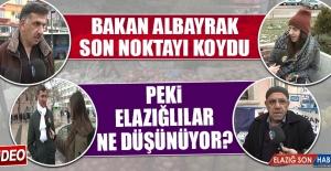 Bakan Albayrak'ın Açıklamasını Elazığlılar Nasıl Karşıladı?