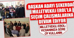 Başkan Adayı Şekerdağ, Milletvekili Erol'la Seçim Çalışmalarına Devam Ediyor
