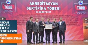 Başkanı Arslan, Sertifikasını Başkan Hisarcıklıoğlu'ndan Aldı