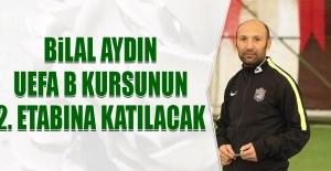 Bilal Aydın, UEFA B Kursunun 2. Etabına Katılacak