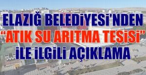 """Elazığ Belediyesi'nden """"Atık Su Arıtma Tesisi"""" İle İlgili Açıklama"""