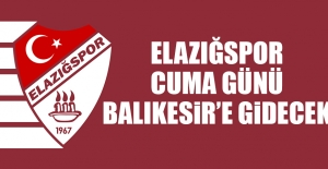 Elazığspor, Cuma Günü Balıkesir'e Gidecek