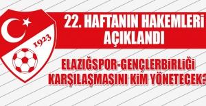 Elazığspor-Gençlerbirliği Karşılaşmasını Kim Yönetecek?