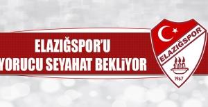 Elazığspor'u Yorucu Seyahat Bekliyor