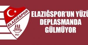 Elazığspor'un Yüzü Deplasmanda Gülmüyor