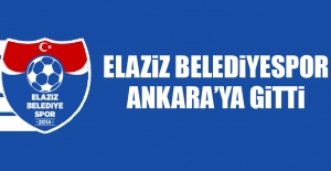 Elaziz Belediyespor, Ankara'ya Gitti