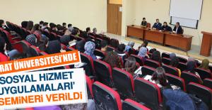 Fırat Üniversitesi'nde 'Sosyal Hizmet Uygulamaları' Semineri Verildi