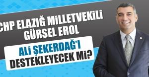 Gürsel Erol, Belediye Başkan Adayı Ali Şekerdağ'ı Destekleyecek mi?