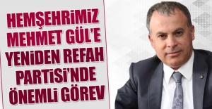 Hemşehrimiz Mehmet Gül'e Yeniden Refah Partisi'nde Önemli Görev