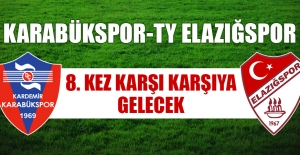 Karabükspor-TY Elazığspor 8. Kez Karşı Karşıya
