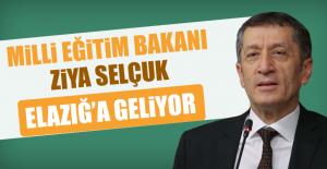 Milli Eğitim Bakanı Ziya Selçuk Elazığ'a Geliyor