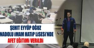 Şehit Eyyüp Oğuz Anadolu İmam Hatip Lisesi'nde Afet Eğitimi