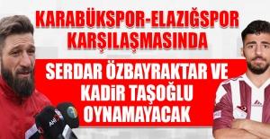 Serdar Özbayraktar ve Kadir Taşoğlu Neden Oynamayacak?