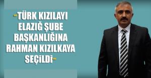 Türk Kızılayı Elazığ Şube Başkanlığına Rahman Kızılkaya Seçildi