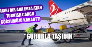 TURKİSH CARGO GÖĞSÜMÜZÜ KABARTTI