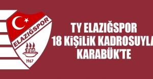 TY Elazığspor 18 Kişilik Kadrosuyla Karabük'te…