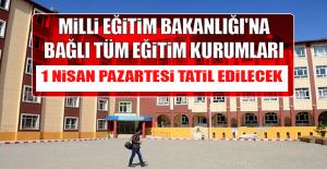 1 Nisan'da Okullar Tatil Edilecek