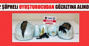 2 Şüpheli Uyuşturucudan Gözaltına Alındı