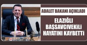 ADALET BAKANI AÇIKLADI ELAZIĞLI BAŞSAVCIVEKİLİ...