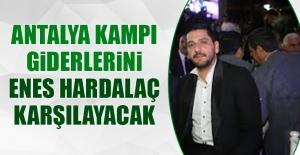 Antalya Kampı Giderlerini Enes Hardalaç Karşılayacak