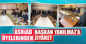 ASRİAD Üyelerinden Başkan Yanılmaz'a Ziyaret