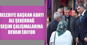Belediye Başkan Adayı Ali Şekerdağ Seçim Çalışmalarına Devam Ediyor
