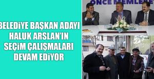 Belediye Başkan Adayı  Arslan'ın Seçim Çalışmaları