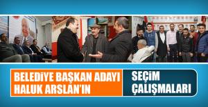 Belediye Başkan Adayı Haluk Arslan'ın Seçim Çalışmaları